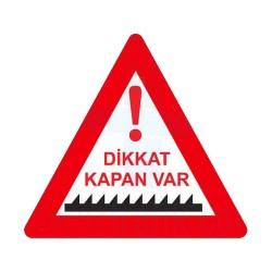 Dikkat Kapan Var İşareti Trafik Levhası | PT-107